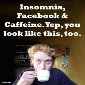 Insomnia Facebook & Caffeine