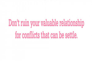 Don't ruin your valuable relationship for conflicts that can be ...