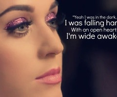 Go Back > Pics For > Katy Perry Wide Awake Quotes