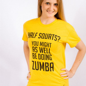 ... women s women s half squats you might as well be doing zumba t shirt