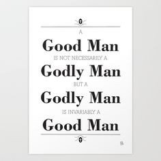 Good Man vs. A Godly Man Art Print by Out of the Dust Designs - $13 ...