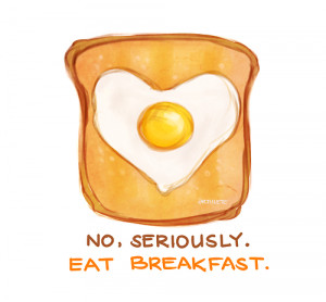 no, seriously. eat breakfast!