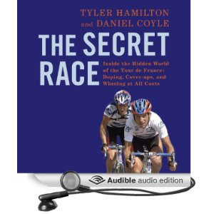 The Secret Race: Inside the Hidden World of the Tour de France: Doping ...