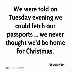 We were told on Tuesday evening we could fetch our passports we