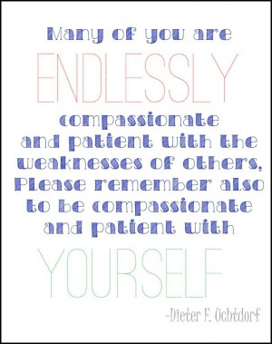 Be compassionate and patient with yourself.