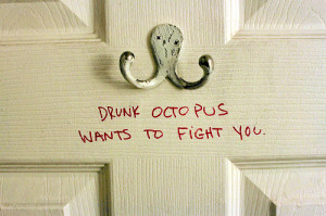 Drunk octopus wants to fight you – Quote