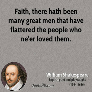 Faith, there hath been many great men that have flattered the people ...