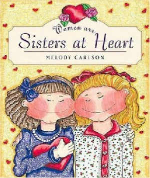 book cover of Women Are Sisters at Heart