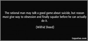 The rational man may talk a good game about suicide, but reason must ...