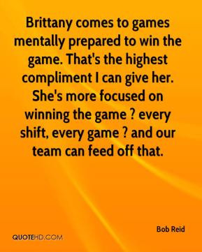 Brittany comes to games mentally prepared to win the game. That's the ...