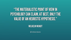The materialistic point of view in psychology can claim, at best, only ...