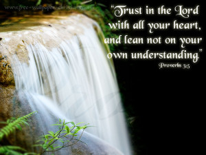You are viewing the Christian Wallpaper wallpaper named Proverbs 3 5 ...