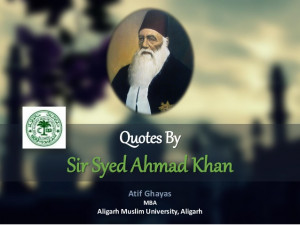 Quotes by Sir Syed Ahmad Khan