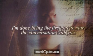 done being the first one to start the conversation with you.