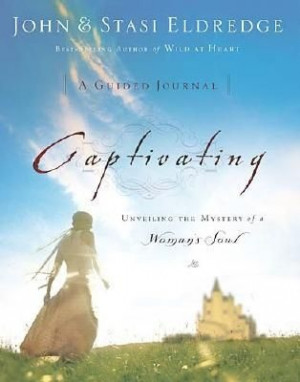 Captivating Heart to Heart Participant's Guide: An ...