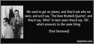 More Paul Desmond Quotes