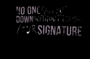 Quotes Picture: no one can put you down without taking your signature
