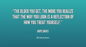 quote-Hope-Davis-the-older-you-get-the-more-you-1-126353.png