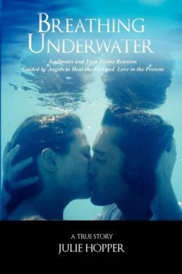 Breathing Underwater: Soul Mates and Twin Flame Reunion Guided by ...
