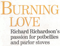 Burning Love: Richard Richardson's Passion for Potbellies and Parlor ...