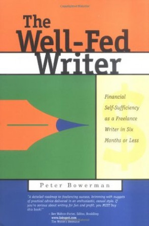 The Well-Fed Writer: Financial Self-Sufficiency as a Freelance Writer ...
