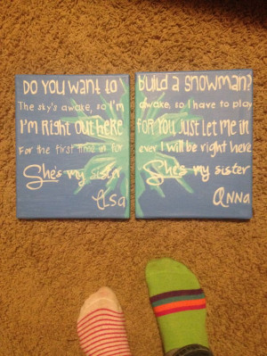 Frozen quotes I painted for me and my little sister! Frozen Quotes ...