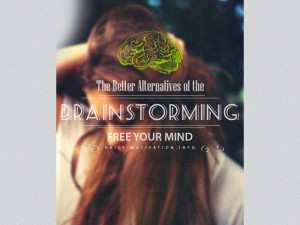 The Better Alternatives of the Brainstorming