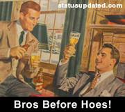 Bros Before Hos Quotes...