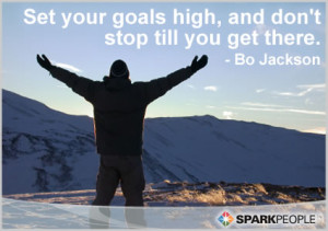 Motivational Quote - Set your goals high, and don't stop till you ...