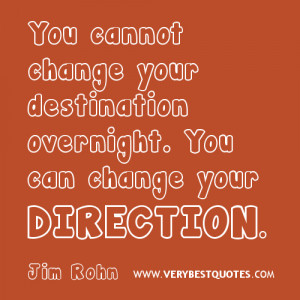 change destination quotes, direction quotes, inspiration quotes