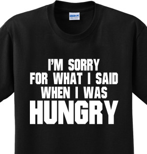 Hungry I'M Sorry Funny Sayings Food Humorous Cute Joke Novelty Tshirt ...