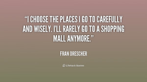 quote-Fran-Drescher-i-choose-the-places-i-go-to-156231.png