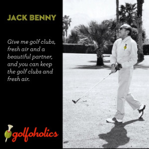 Jack Benny golfing quotation.