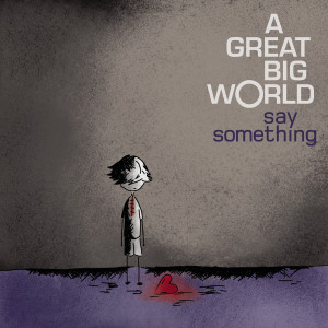 "Great Big World ""Say Something"" (featuring Christina Aguilera ..."