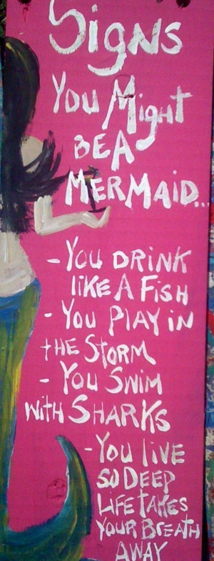 RhondaK ORIGINAL Signs You Might be a Mermaid...written by the ...