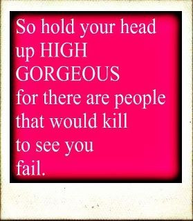 hold your head up !