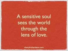 ... Quotes, Sensitive Heart, Empath Quotes, Sensitive Soul, Love Quotes
