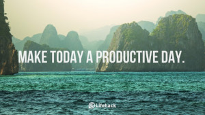 make-today-a-productive-day..jpg