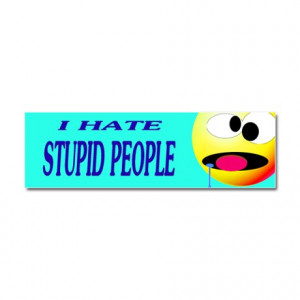 stupid people quotes portfolio i hate x factor i hate religion i hate ...