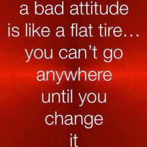 bad attitude...