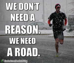 Runner Things #896: We don't need a reason. We need a road.
