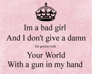 ... And I don't give a damn Im gonna rock Your World With a gun in my hand