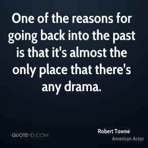 robert towne robert towne one of the reasons for going back into the