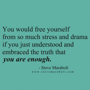 ... and embraced the truth that you are enough.
