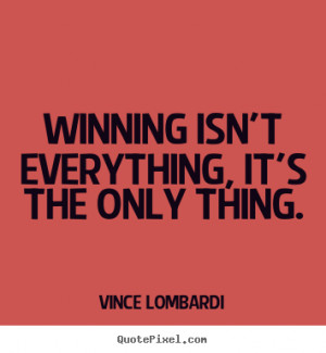 Design custom picture quotes about success - Winning isn't everything ...