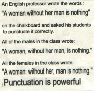 Woman without Her Man Is Nothing Punctuation