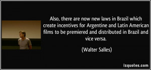 now new laws in Brazil which create incentives for Argentine and Latin ...