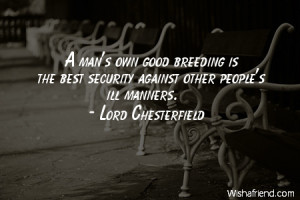 ... good breeding is the best security against other people's ill manners