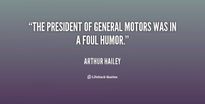 quote-Arthur-Hailey-the-president-of-general-motors-was-in-17137.png