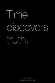 Always!!!! The Truth Always Comes Out!!!